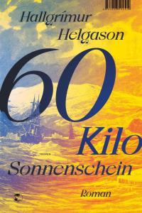 Buchcover Hallgrímur Helgason 60 Kilo Sonnenschein