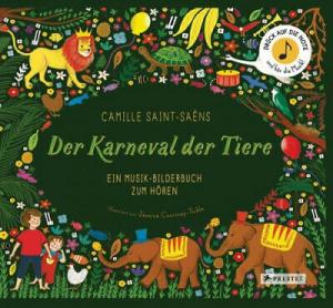 Buchcover Jessica Courtney-Tickle Camille Saint-Saëns. Der Karneval der Tiere.