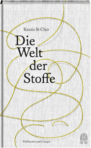 Buchcover Kassia St. Clair Die Welt der Stoffe