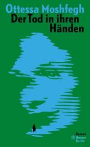 Buchcover Ottessa Moshfegh Der Tod in ihren Händen