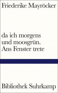 Buchcover Friederike Mayröcker da ich morgens und moosgrün. Ans Fenster trete