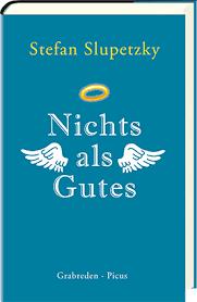 Buchcover Stefan Slupetzky Nichts als Gutes. Grabreden