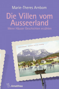 Buchcover Marie-Theres Arnbom Die Villen vom Ausseerland. Wenn Häuser Geschichten erzählen.