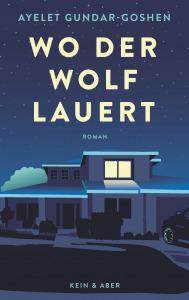 Buchcover Ayelet Gundar-Goshen Wo der Wolf lauert