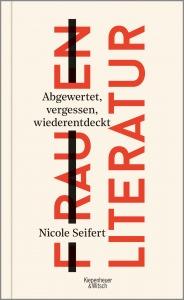 Buchcover Nicole Seifert FRAUEN LITERATUR. Abgewertet, vergessen, wiederentdeckt